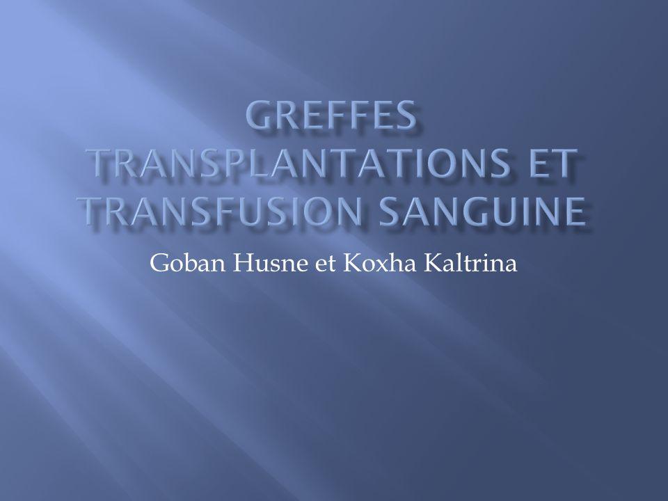 Greffes transplantations et transfusion sanguine