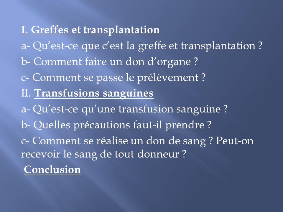 I. Greffes et transplantation