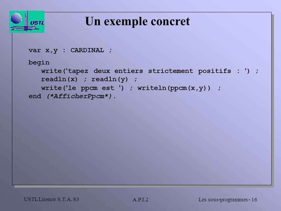 Un exemple concret var x,y : CARDINAL ; begin