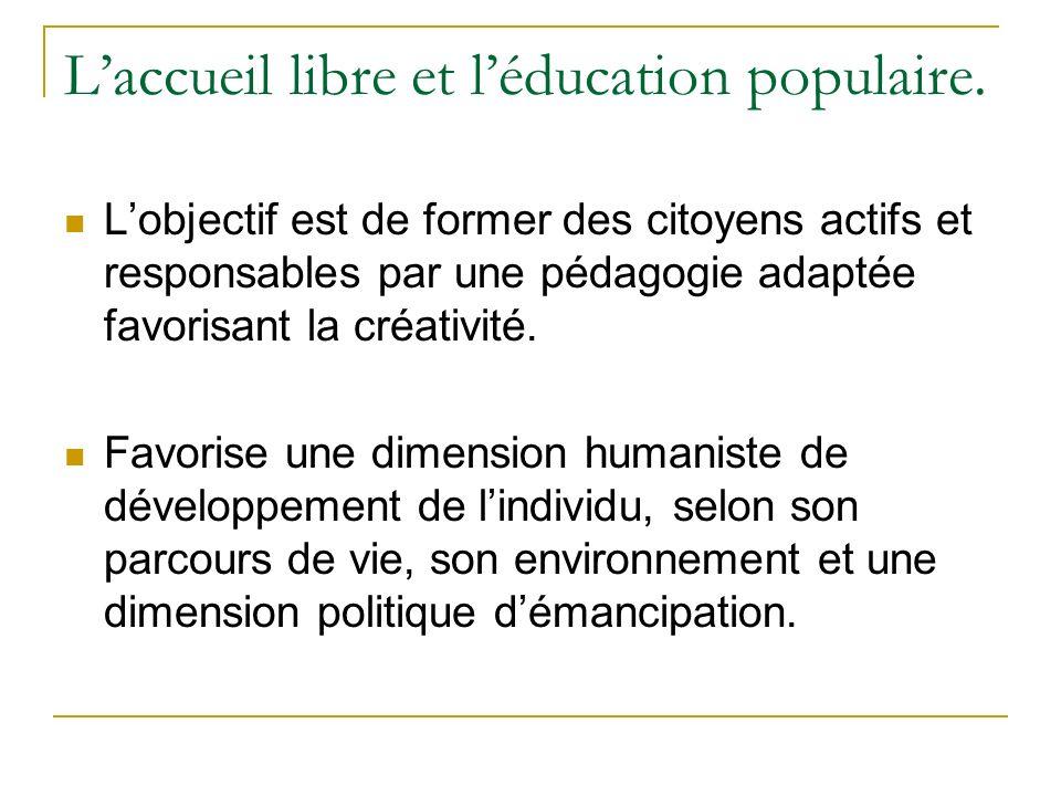 L'accueil libre et l'éducation populaire.