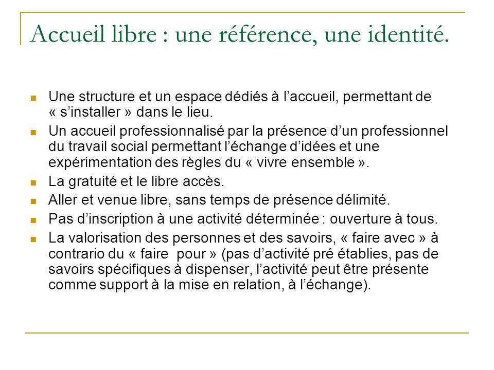 Accueil libre : une référence, une identité.