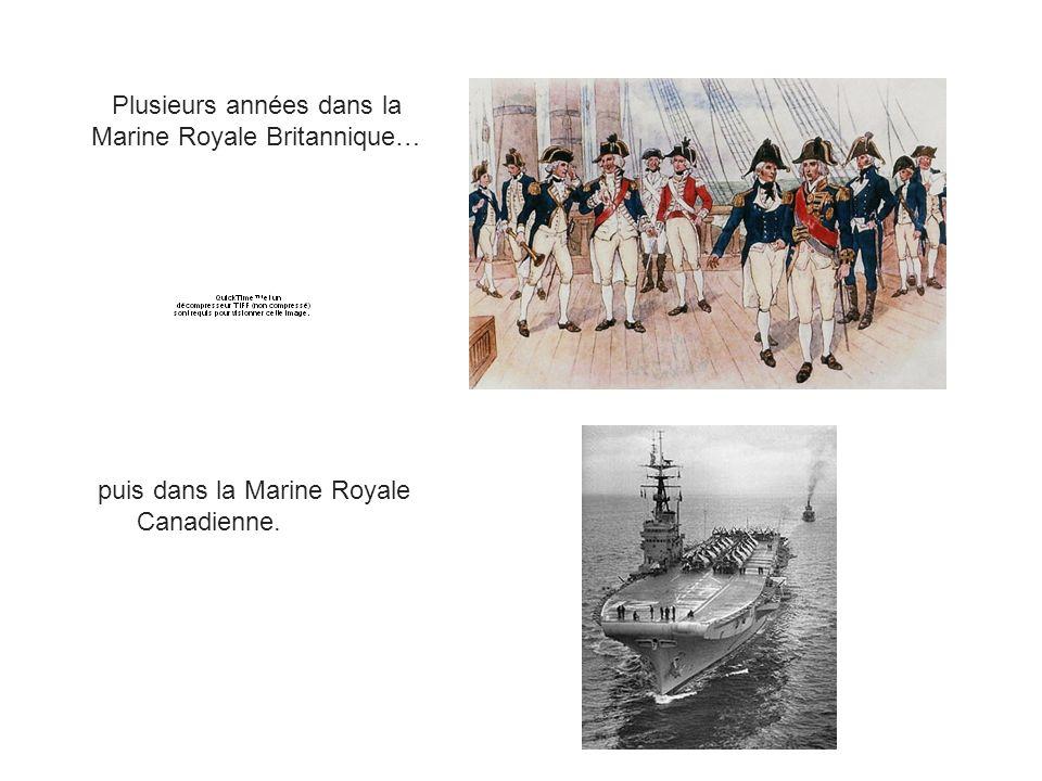 Plusieurs années dans la Marine Royale Britannique…