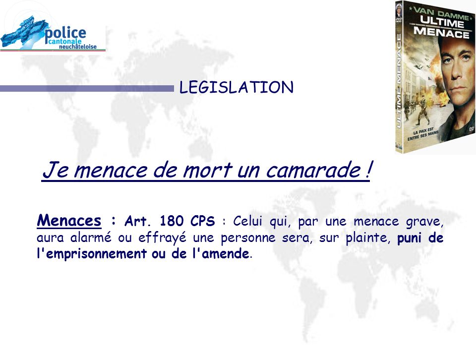 LEGISLATION Je menace de mort un camarade !