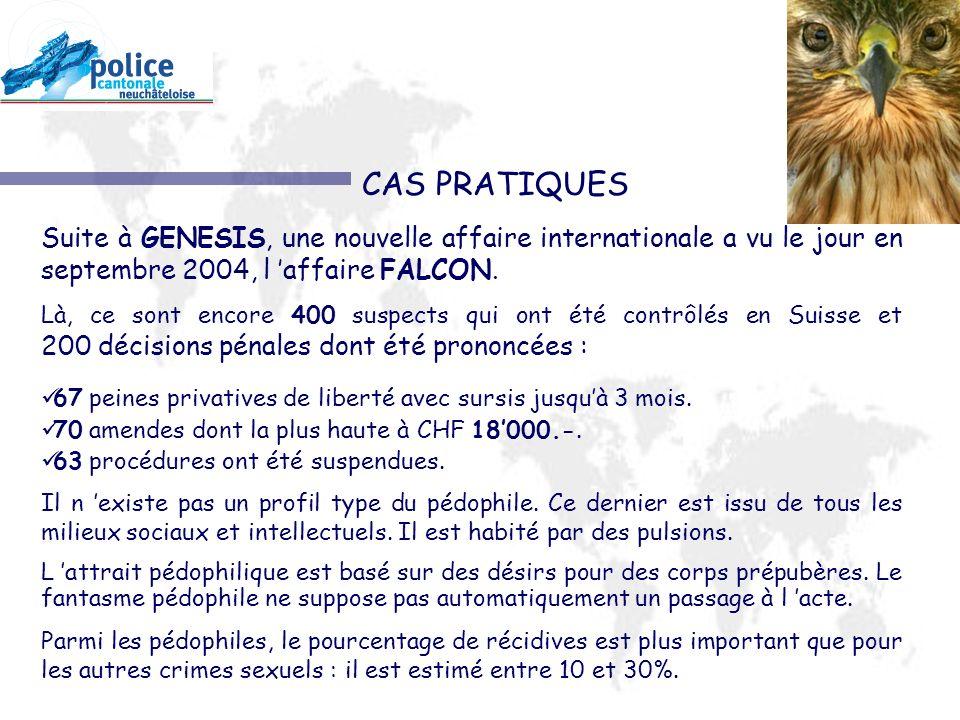 CAS PRATIQUES Suite à GENESIS, une nouvelle affaire internationale a vu le jour en septembre 2004, l 'affaire FALCON.