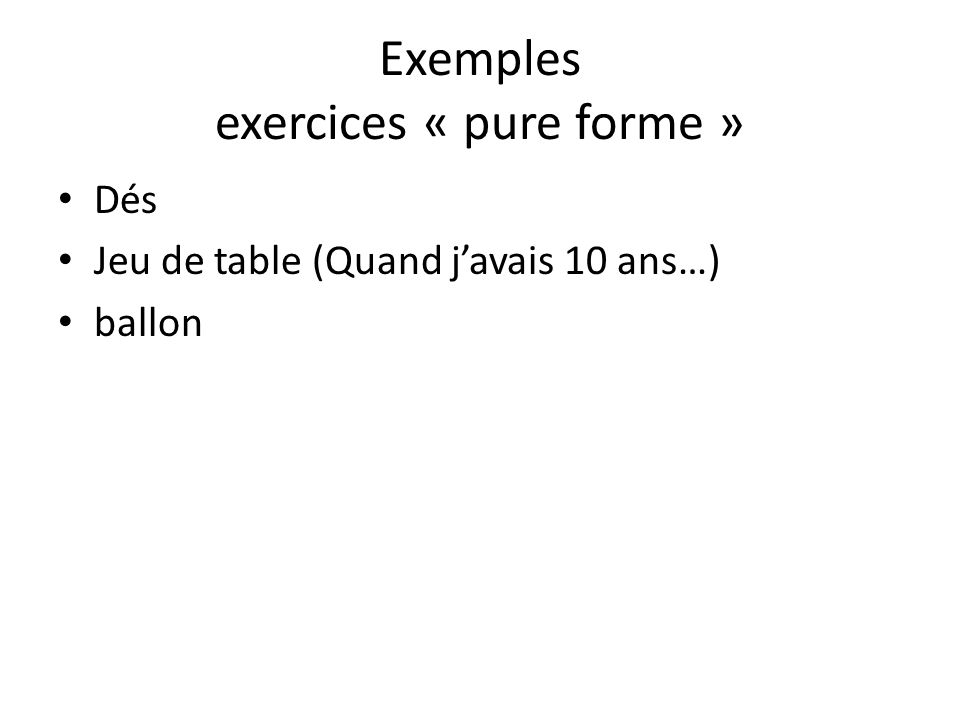 Exemples exercices « pure forme »