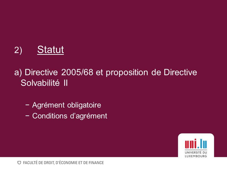 a) Directive 2005/68 et proposition de Directive Solvabilité II