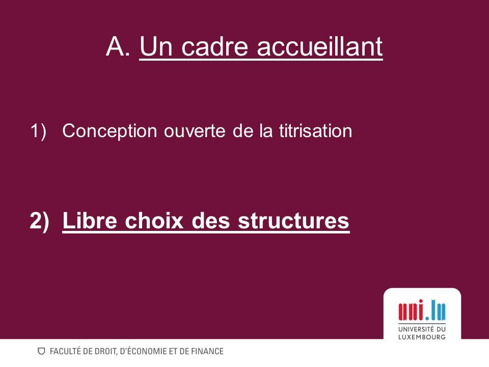 A. Un cadre accueillant Libre choix des structures