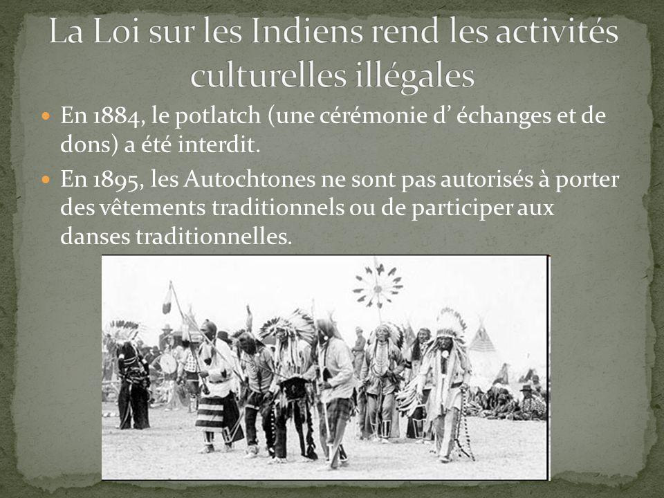 La Loi sur les Indiens rend les activités culturelles illégales