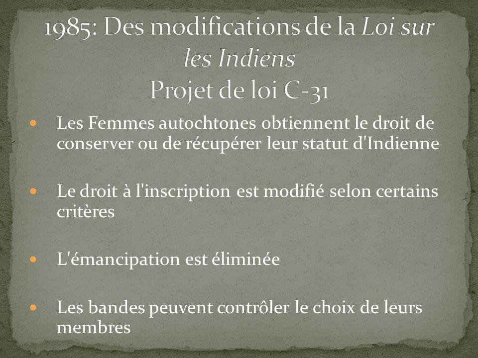1985: Des modifications de la Loi sur les Indiens Projet de loi C-31