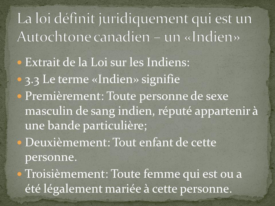 La loi définit juridiquement qui est un Autochtone canadien – un «Indien»
