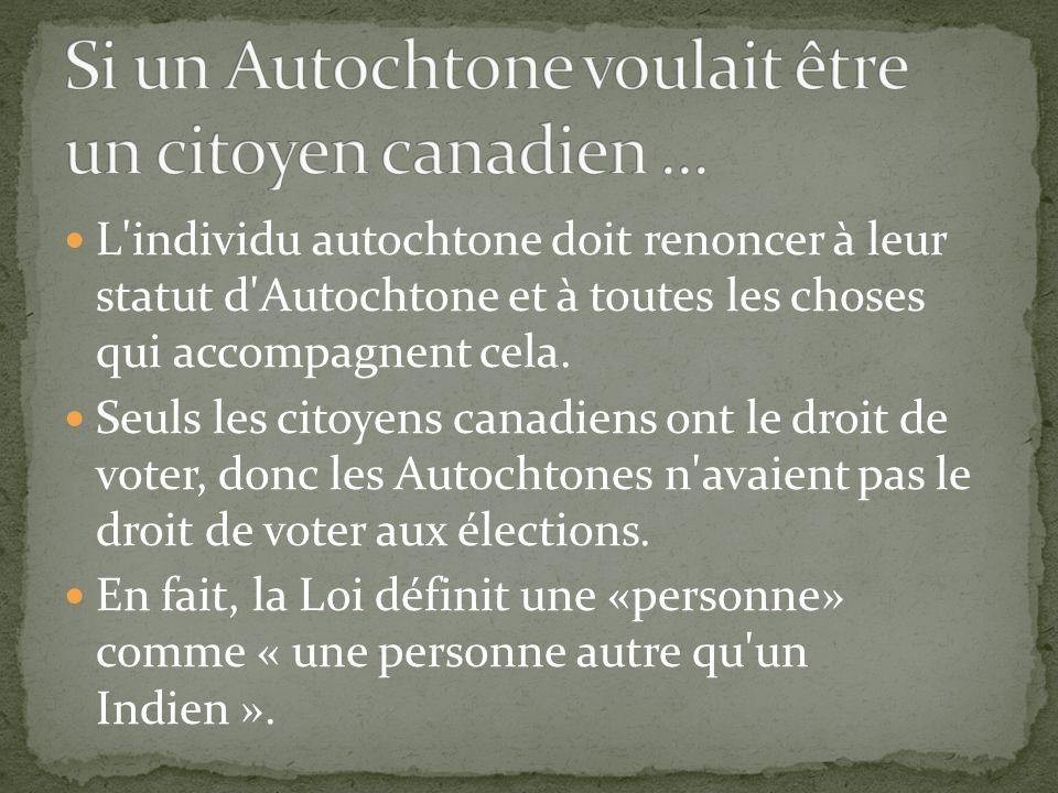 Si un Autochtone voulait être un citoyen canadien ...