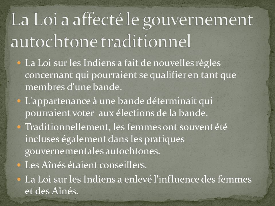 La Loi a affecté le gouvernement autochtone traditionnel