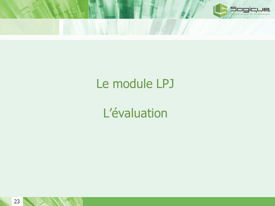 Le module LPJ L'évaluation