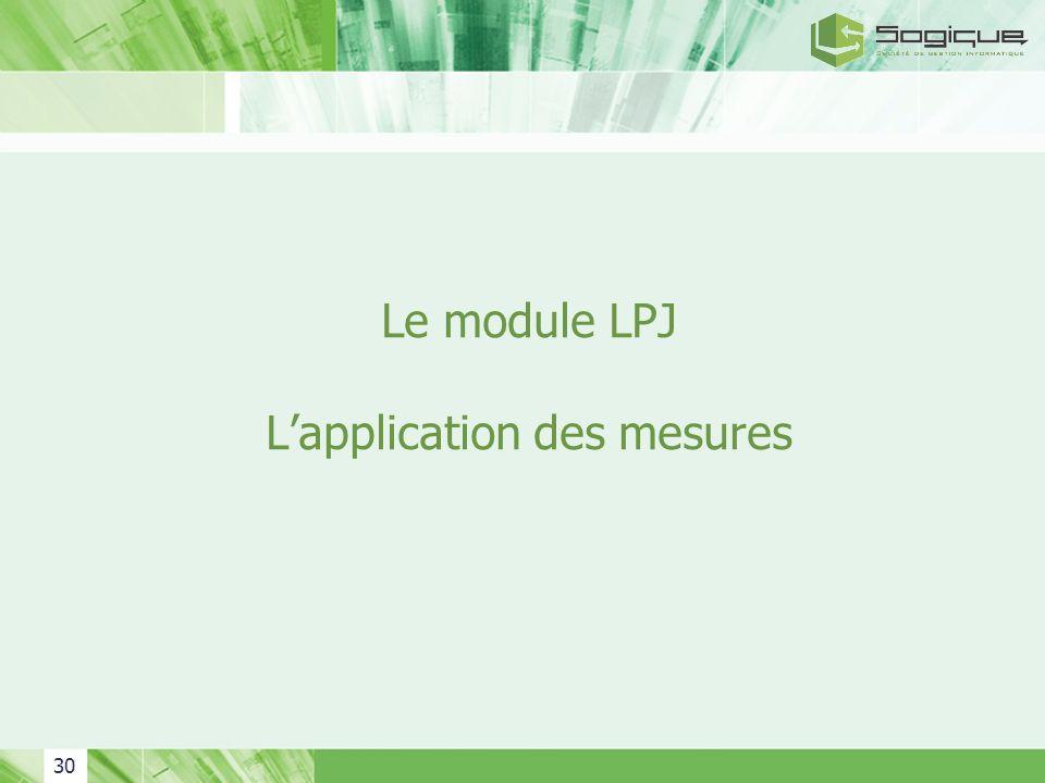 Le module LPJ L'application des mesures