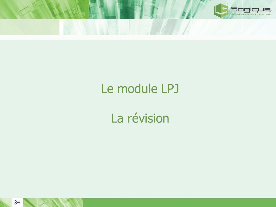 Le module LPJ La révision