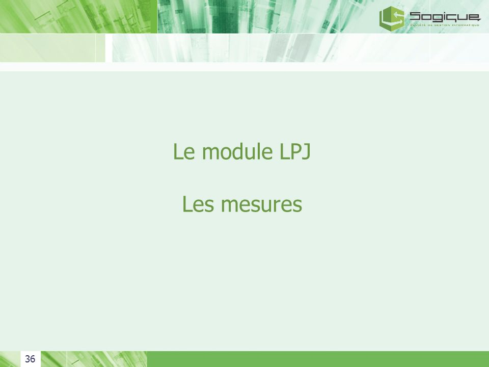Le module LPJ Les mesures