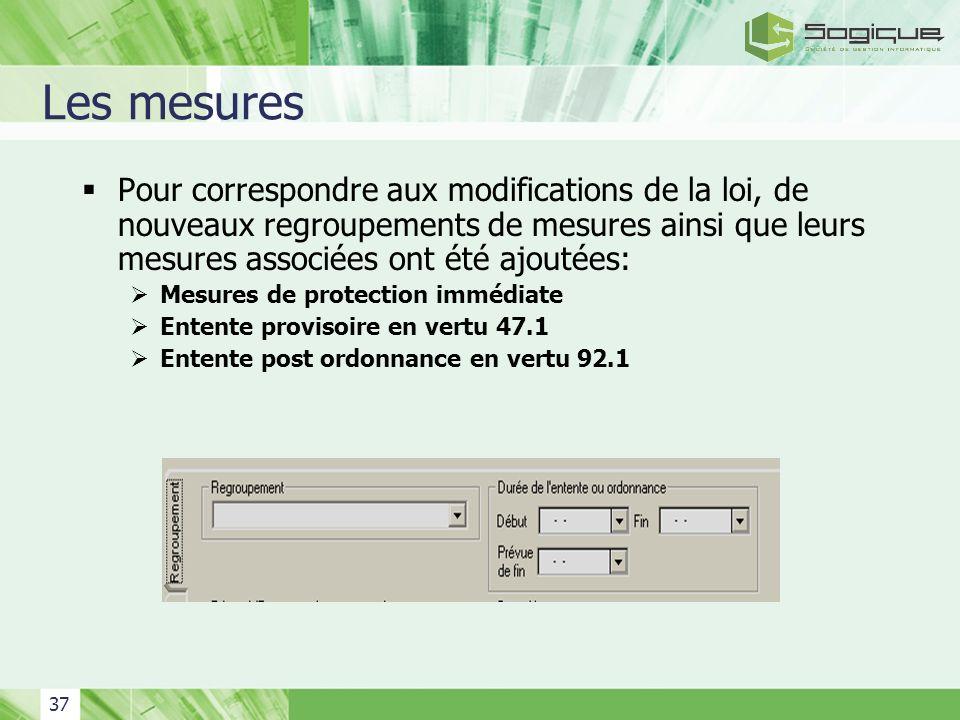 Les mesures Pour correspondre aux modifications de la loi, de nouveaux regroupements de mesures ainsi que leurs mesures associées ont été ajoutées: