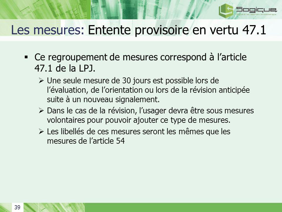 Les mesures: Entente provisoire en vertu 47.1