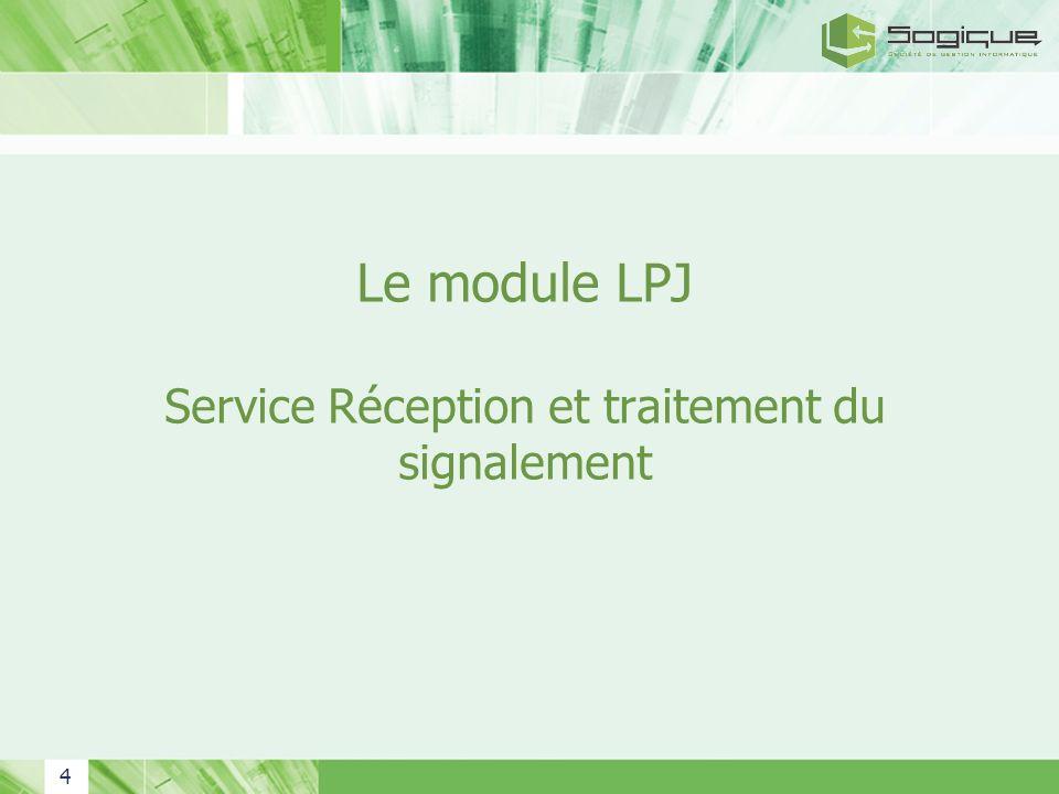 Le module LPJ Service Réception et traitement du signalement