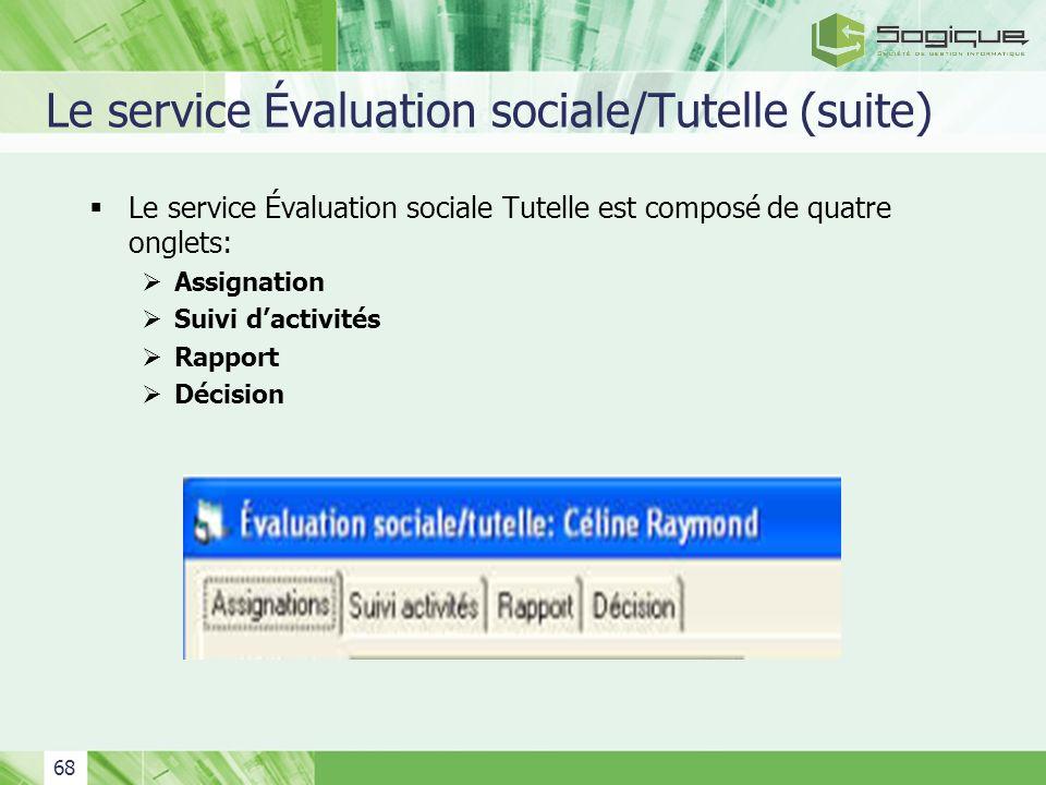 Le service Évaluation sociale/Tutelle (suite)