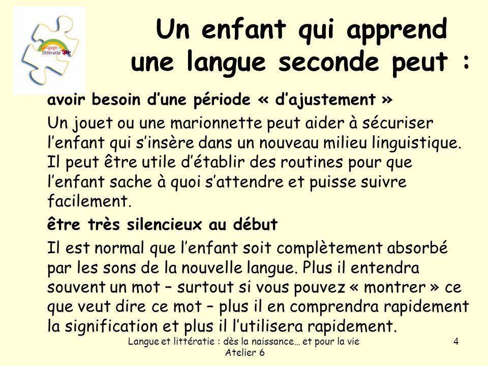 Un enfant qui apprend une langue seconde peut :