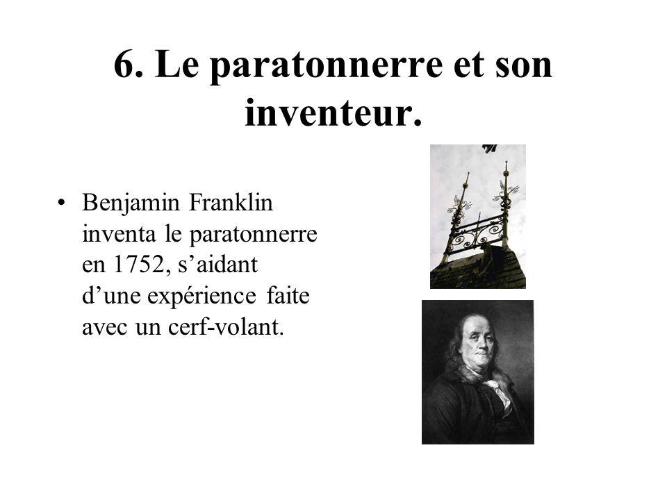 6. Le paratonnerre et son inventeur.