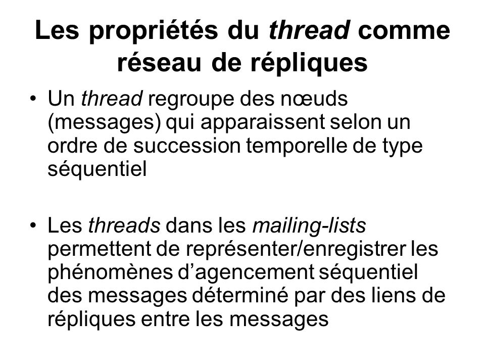 Les propriétés du thread comme réseau de répliques