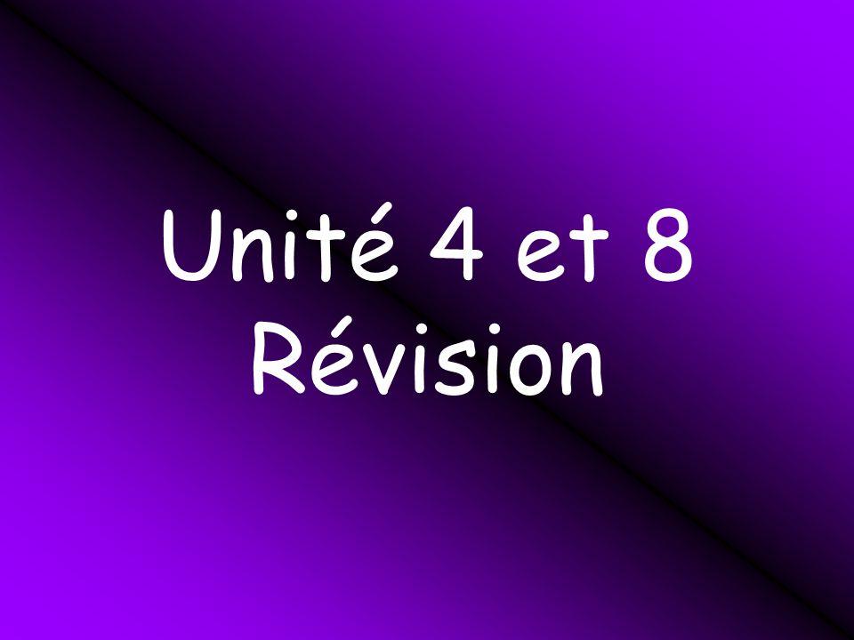 Unité 4 et 8 Révision