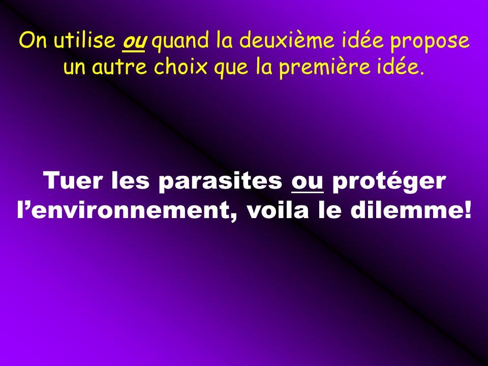 Tuer les parasites ou protéger l'environnement, voila le dilemme!
