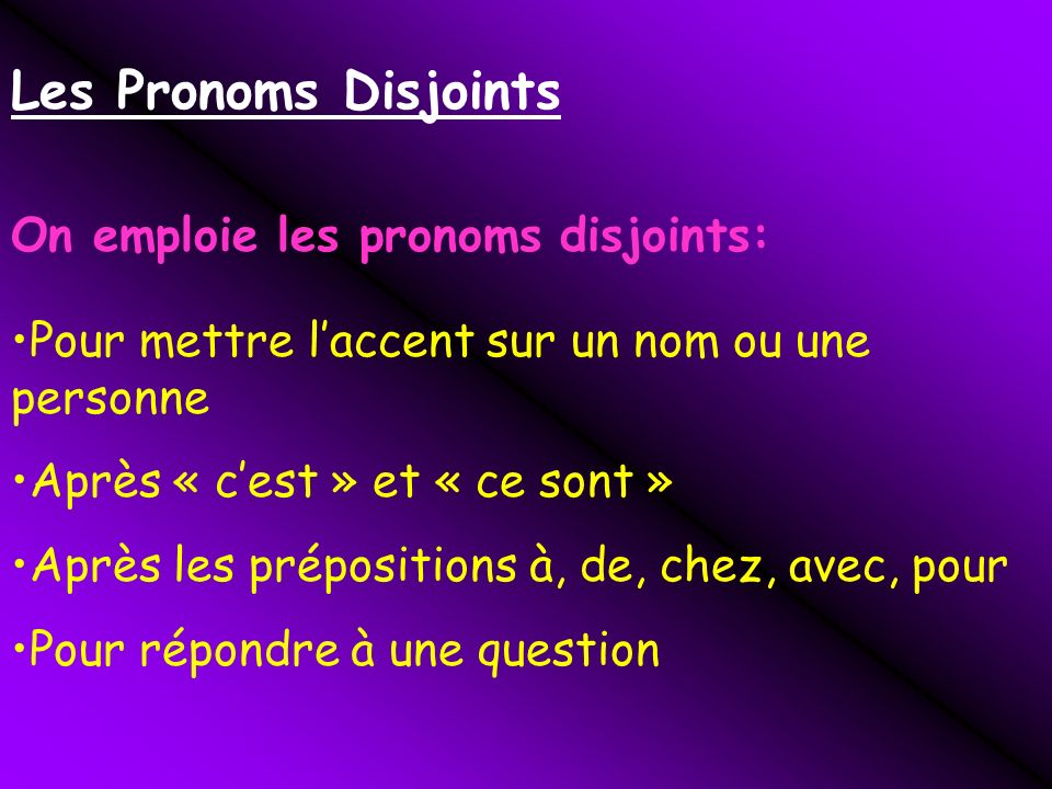 Les Pronoms Disjoints On emploie les pronoms disjoints: