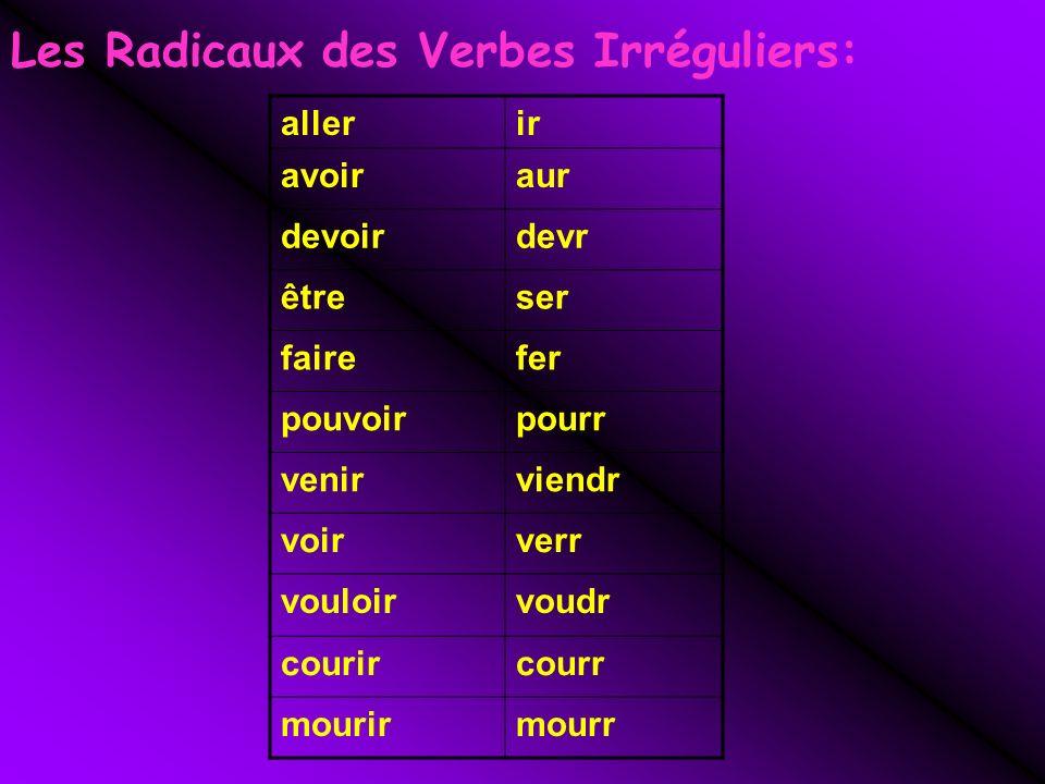 Les Radicaux des Verbes Irréguliers: