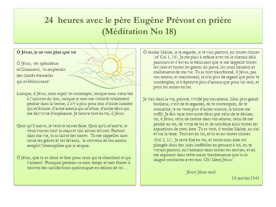 24 heures avec le père Eugène Prévost en prière (Méditation No 18)