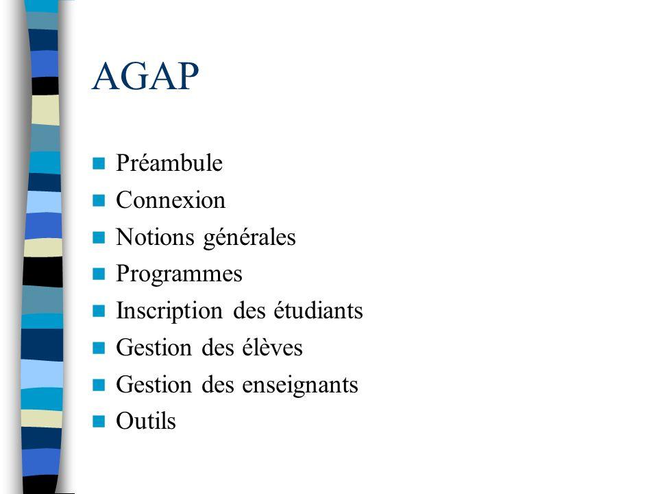 AGAP Préambule Connexion Notions générales Programmes