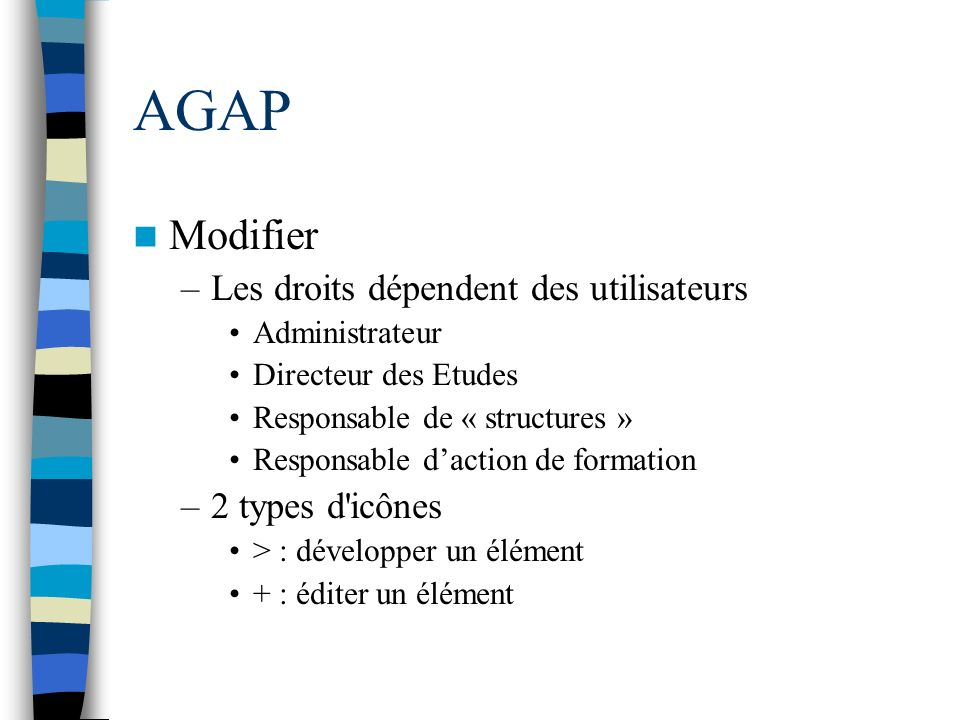 AGAP Modifier Les droits dépendent des utilisateurs 2 types d icônes