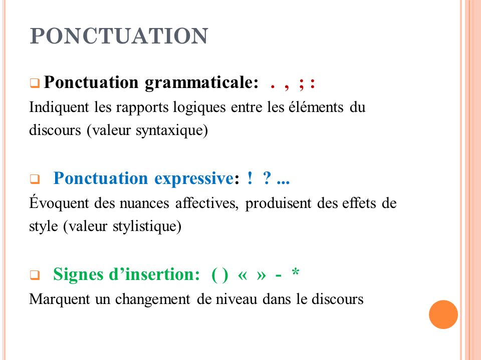 PONCTUATION Ponctuation grammaticale: . , ; :