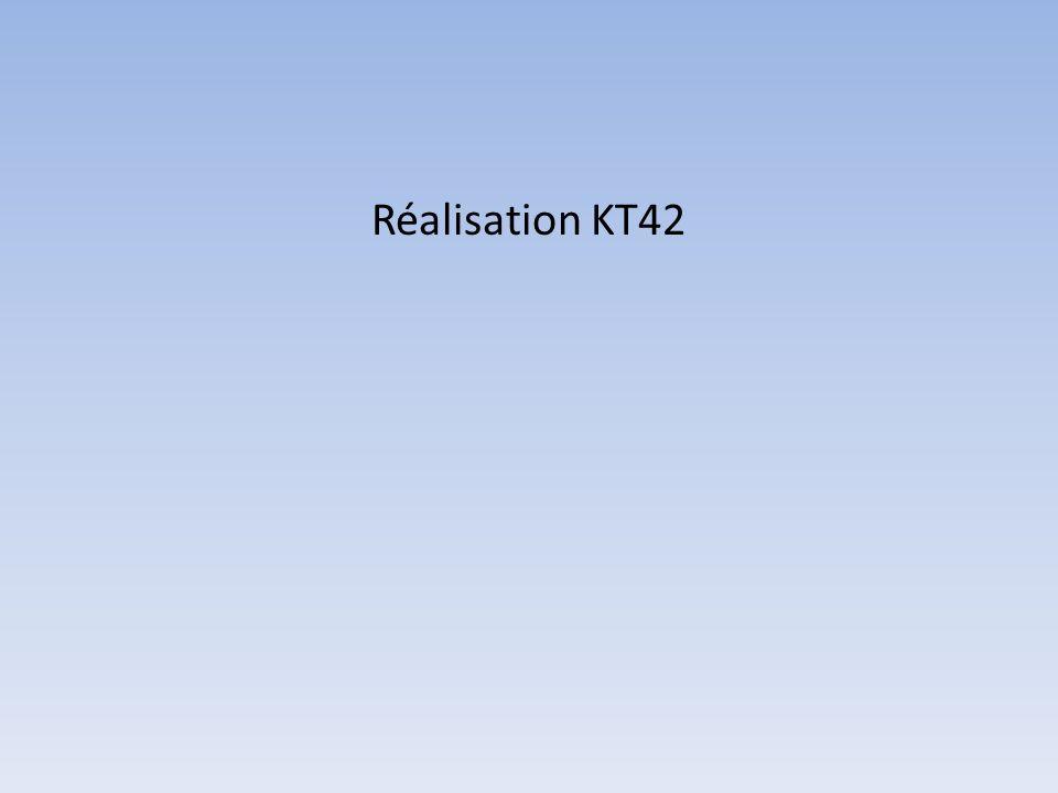 Réalisation KT42