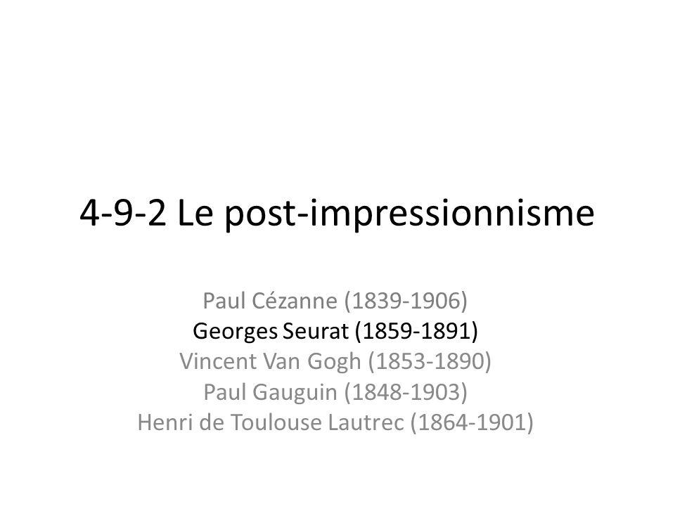 4-9-2 Le post-impressionnisme