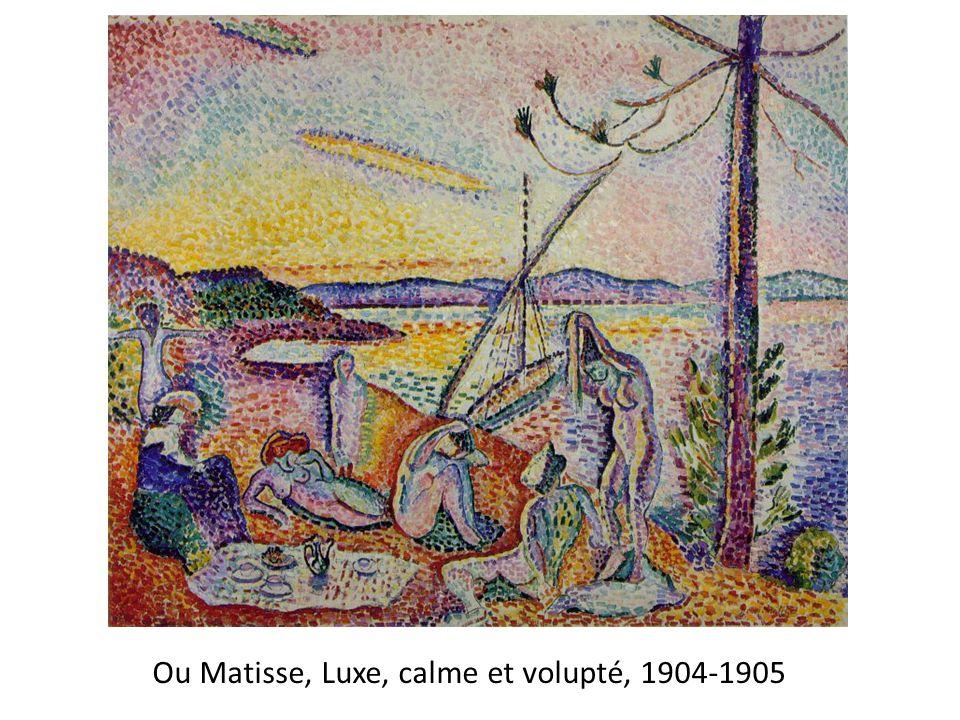 Ou Matisse, Luxe, calme et volupté, 1904-1905