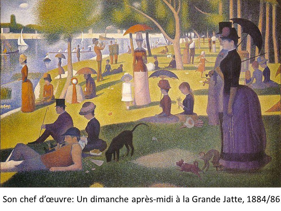 Son chef d'œuvre: Un dimanche après-midi à la Grande Jatte, 1884/86