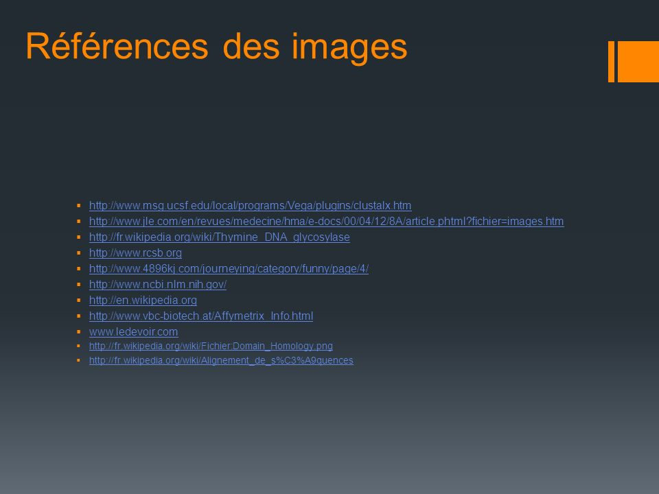 Références des images http://www.msg.ucsf.edu/local/programs/Vega/plugins/clustalx.htm.