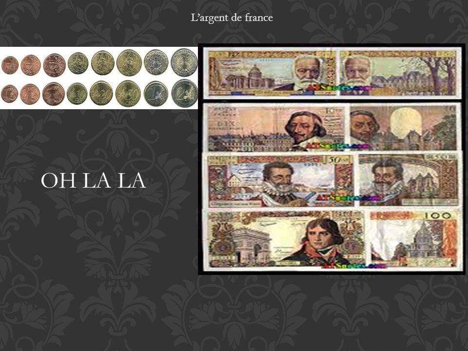 L'argent de france OH LA LA