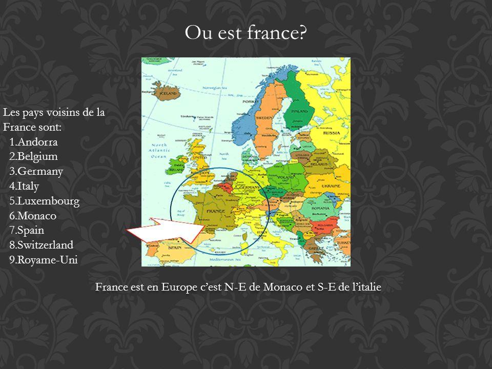 Ou est france Les pays voisins de la France sont: 1.Andorra 2.Belgium