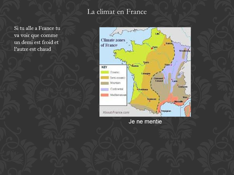 La climat en France Si tu alle a France tu va voir que comme un demi est froid et l'autre est chaud.