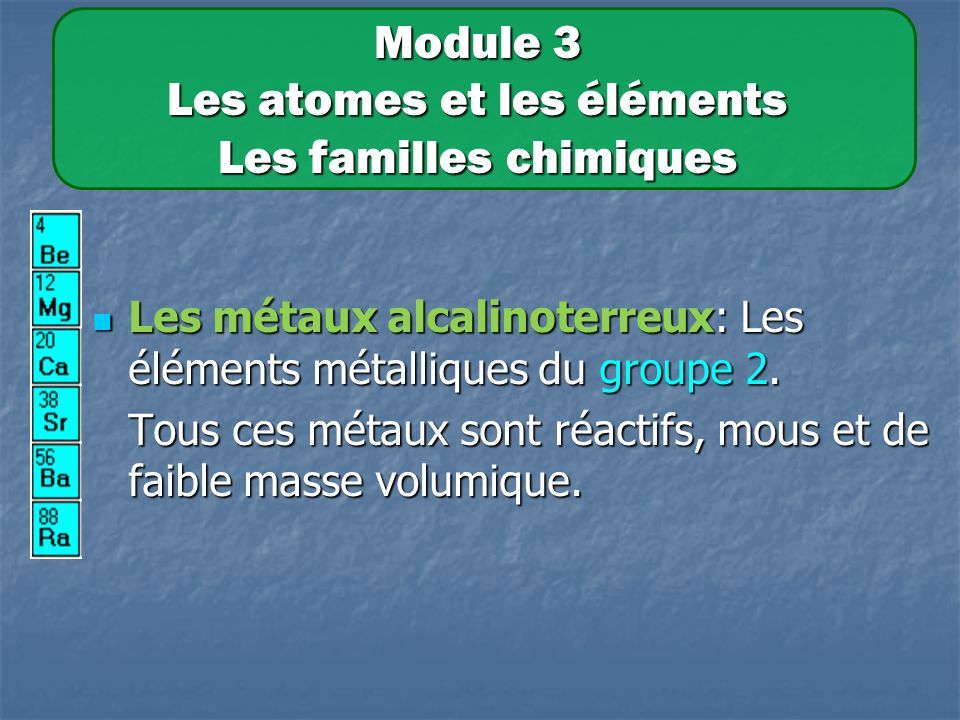 Module 3 Les atomes et les éléments Les familles chimiques