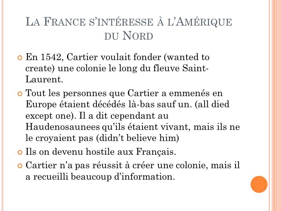 La France s'intéresse à l'Amérique du Nord