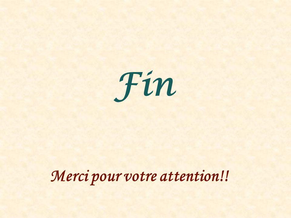 Fin Merci pour votre attention!!