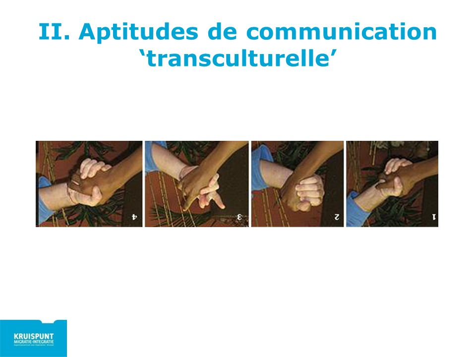 II. Aptitudes de communication 'transculturelle'
