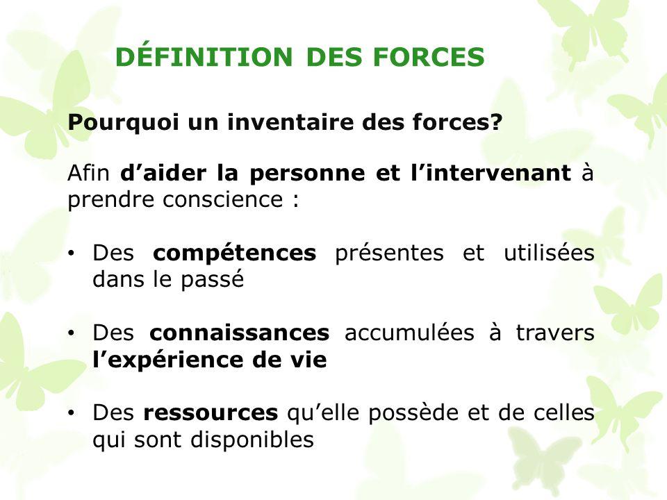 DÉFINITION DES FORCES Pourquoi un inventaire des forces
