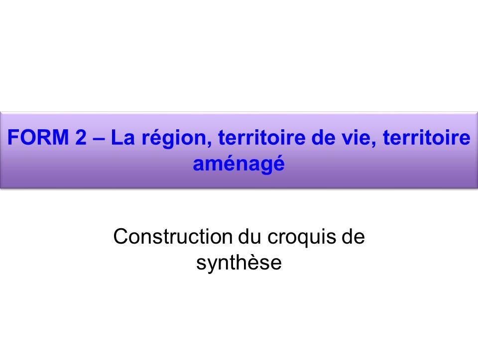 FORM 2 – La région, territoire de vie, territoire aménagé