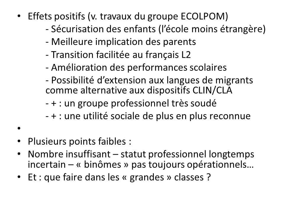 Effets positifs (v. travaux du groupe ECOLPOM)